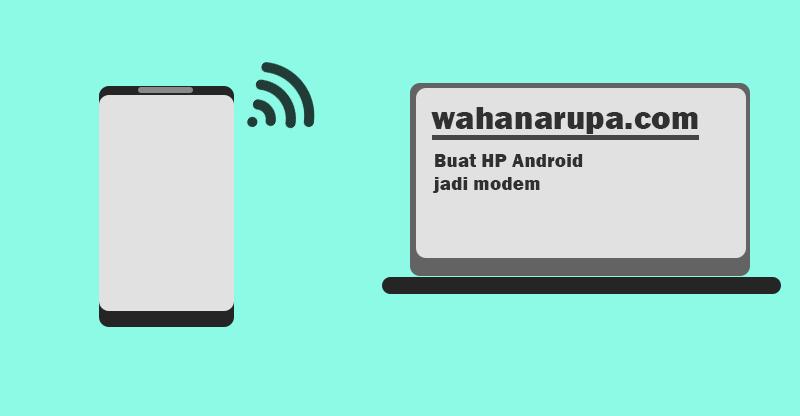 Cara Membuat Android jadi Modem