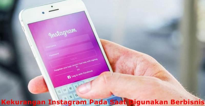 Kekurangan Instagram Pada Saat Digunakan Berbisnis