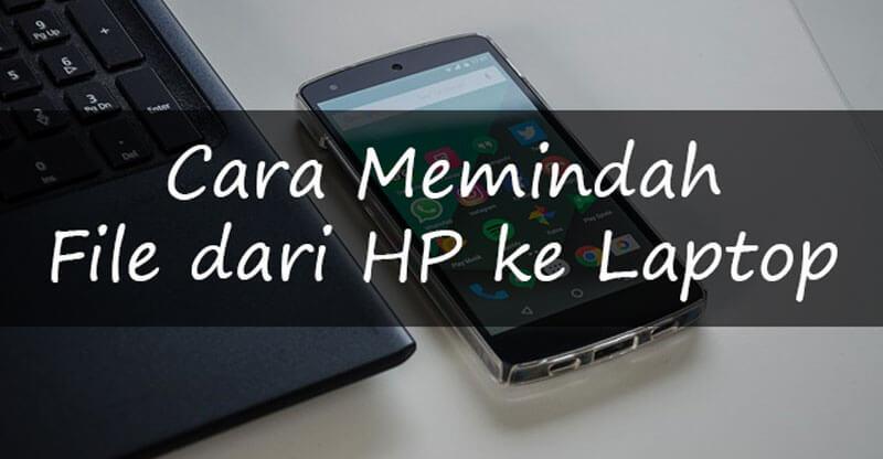 Cara Memindah File dari HP ke Laptop [ Foto, Video Sangat Gampang ]