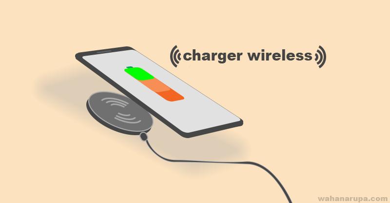 Pilihan Handphone yang Didukung Charger Wireless