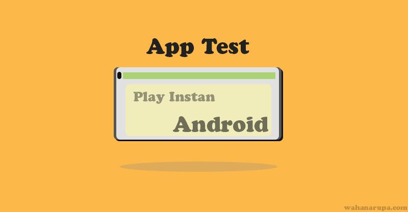 Cara Mencoba Aplikasi Android Tanpa Download dan Install