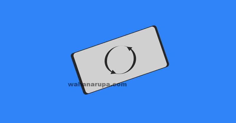 Cara Mengatasi Rotasi Layar HP Tidak bisa error