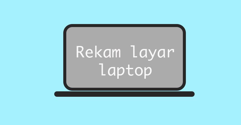Cara merekam layar laptop windows 7, 8, 10 saat nge Zoom